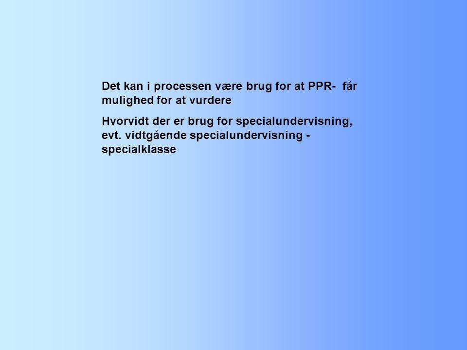 Det kan i processen være brug for at PPR- får mulighed for at vurdere