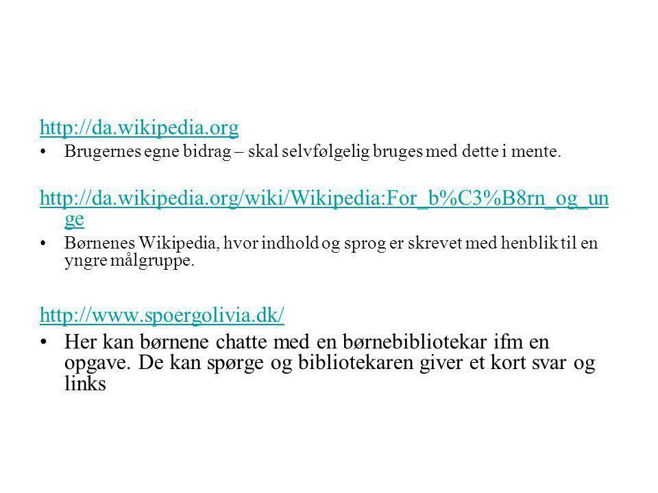 http://da.wikipedia.org Brugernes egne bidrag – skal selvfølgelig bruges med dette i mente.