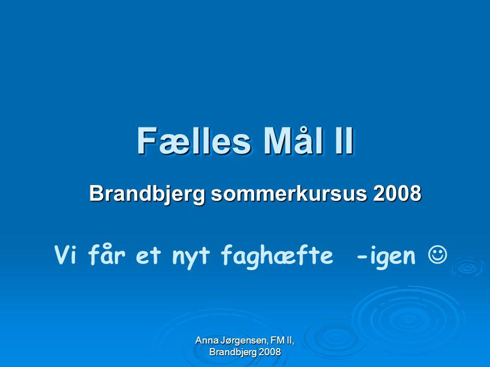 Brandbjerg sommerkursus 2008