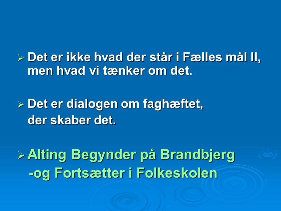 Alting Begynder på Brandbjerg -og Fortsætter i Folkeskolen