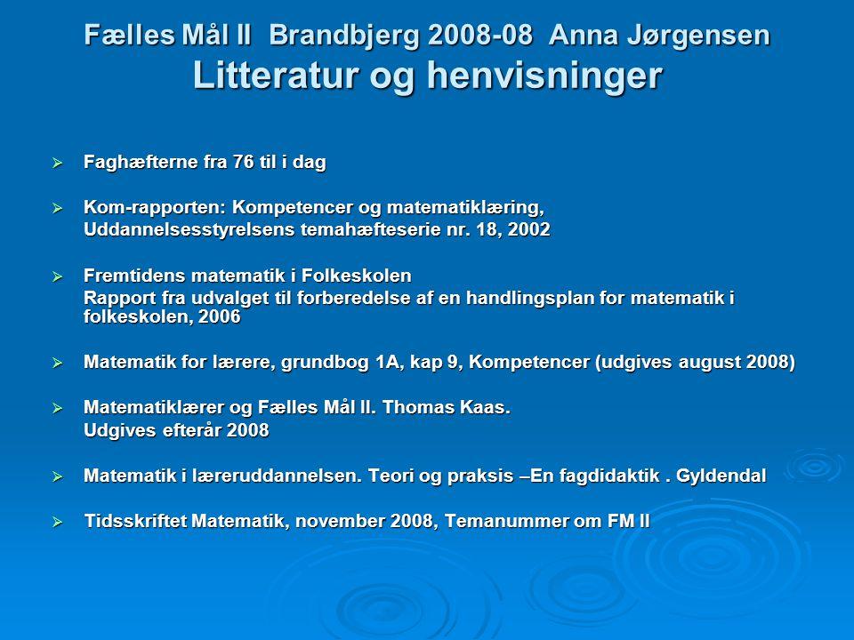 Fælles Mål II Brandbjerg 2008-08 Anna Jørgensen Litteratur og henvisninger