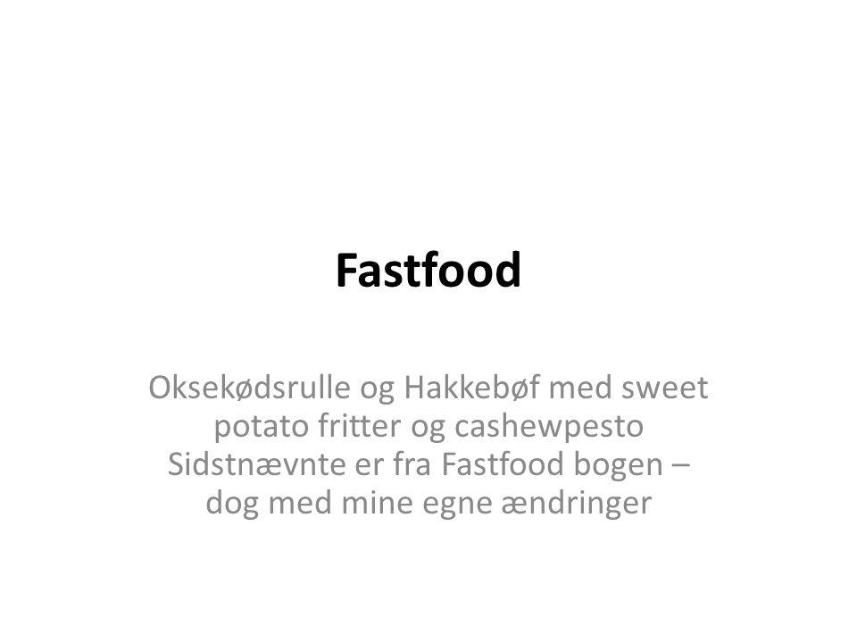 Fastfood Oksekødsrulle og Hakkebøf med sweet potato fritter og cashewpesto Sidstnævnte er fra Fastfood bogen – dog med mine egne ændringer.
