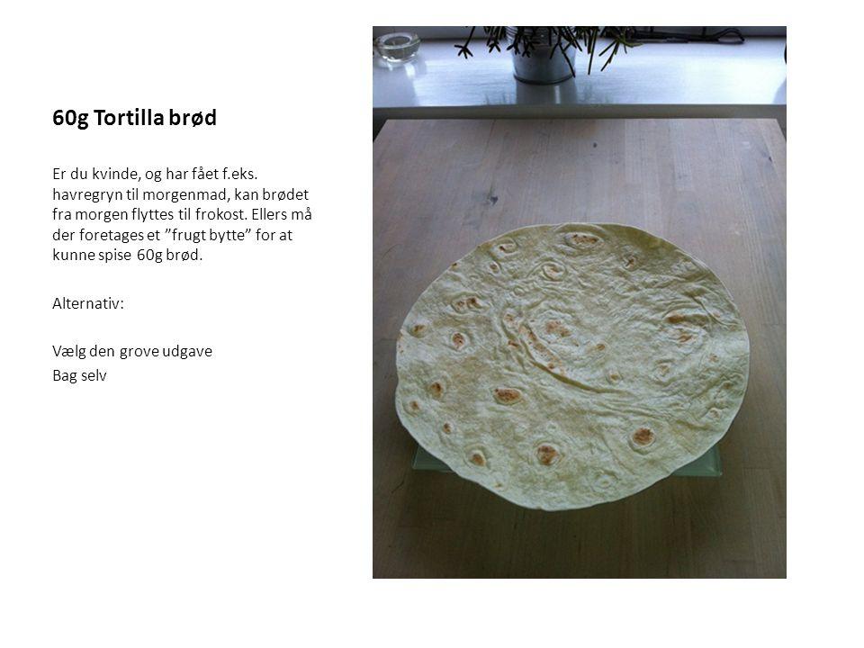 60g Tortilla brød