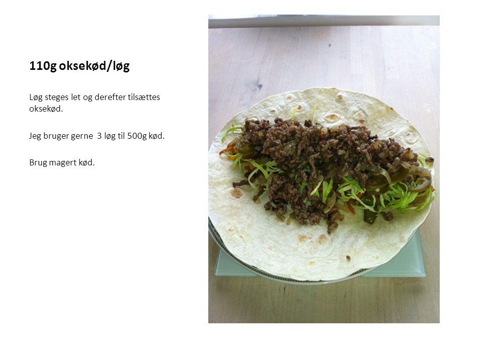 110g oksekød/løg Løg steges let og derefter tilsættes oksekød.
