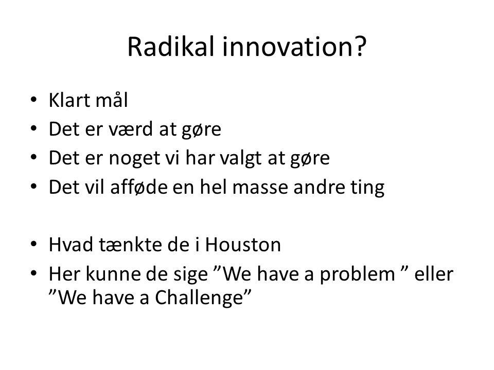 Radikal innovation Klart mål Det er værd at gøre