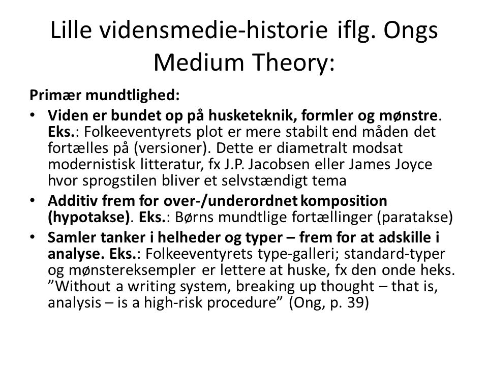 Lille vidensmedie-historie iflg. Ongs Medium Theory: