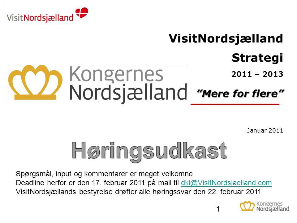 Høringsudkast VisitNordsjælland Strategi Mere for flere 2011 – 2013