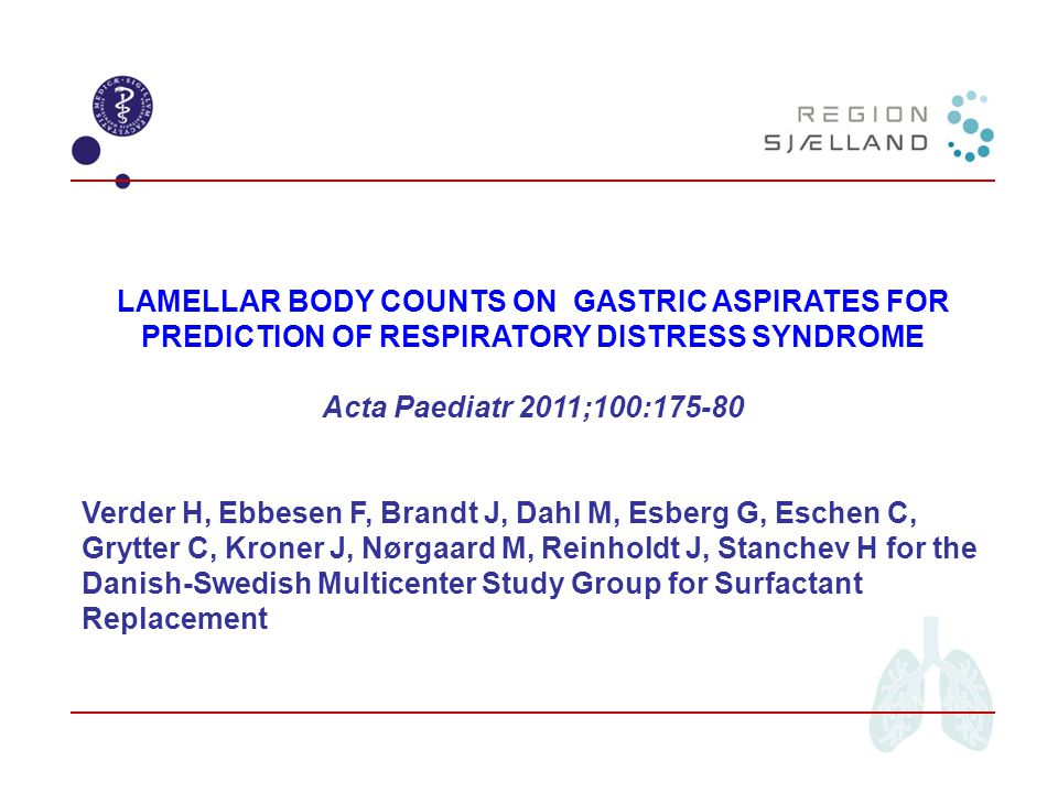 LAMELLAR BODY COUNTS ON GASTRIC ASPIRATES FOR PREDICTION OF RESPIRATORY DISTRESS SYNDROME