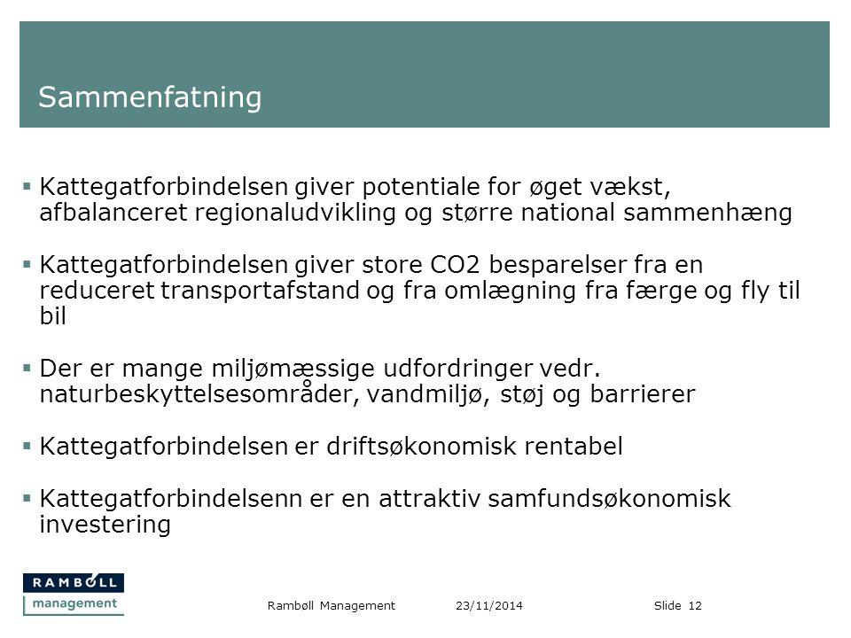 Sammenfatning Kattegatforbindelsen giver potentiale for øget vækst, afbalanceret regionaludvikling og større national sammenhæng.