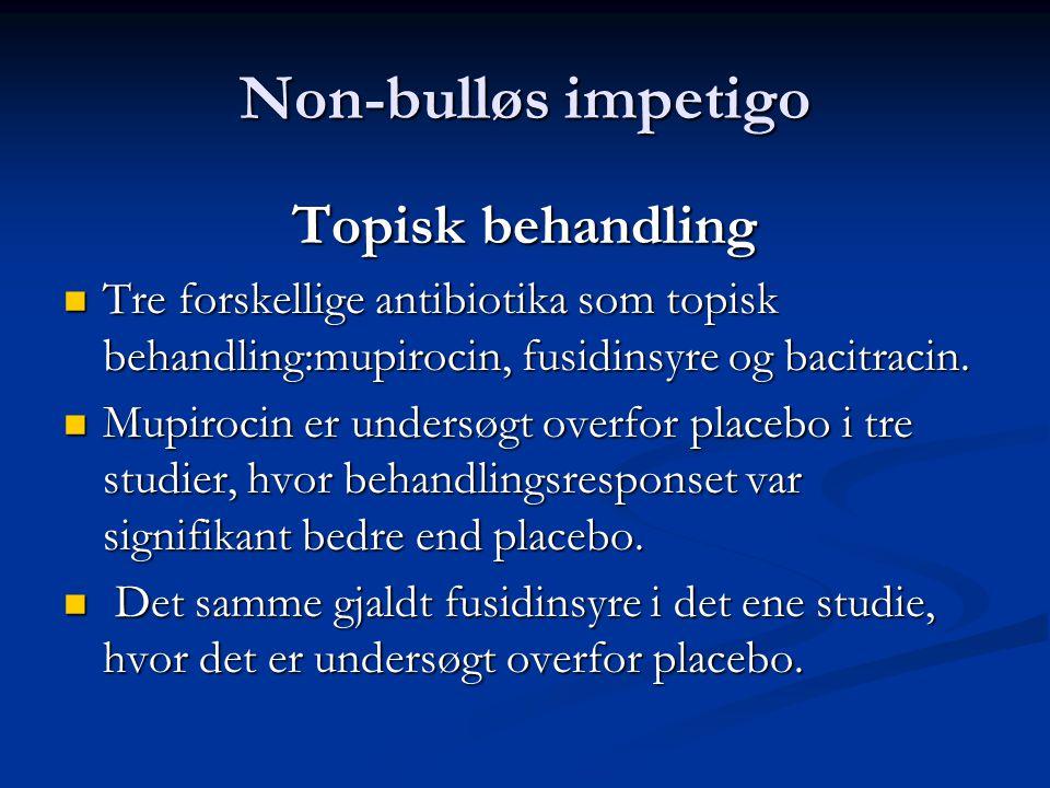Non-bulløs impetigo Topisk behandling