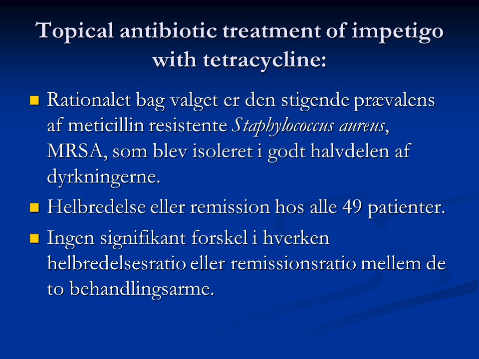 Topical antibiotic treatment of impetigo with tetracycline:
