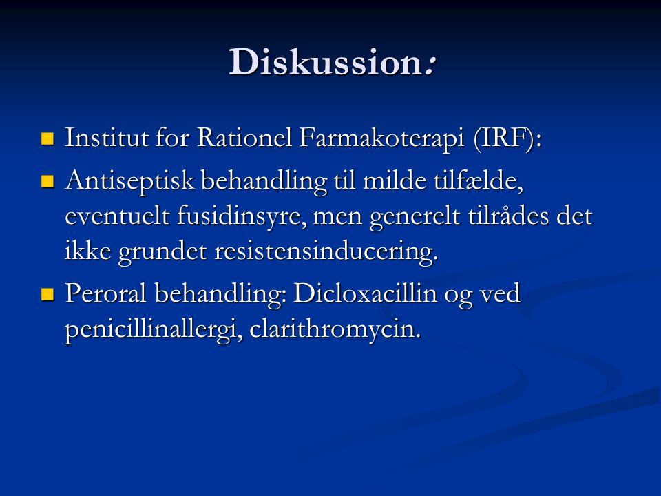 Diskussion: Institut for Rationel Farmakoterapi (IRF):
