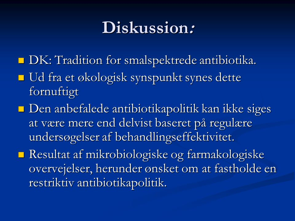 Diskussion: DK: Tradition for smalspektrede antibiotika.