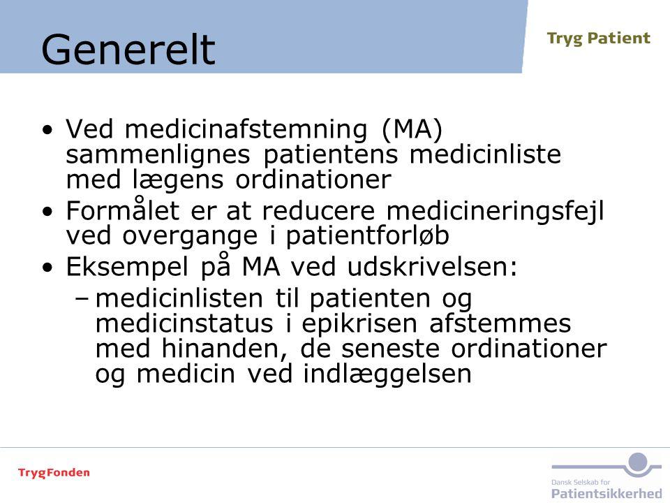 Generelt Ved medicinafstemning (MA) sammenlignes patientens medicinliste med lægens ordinationer.