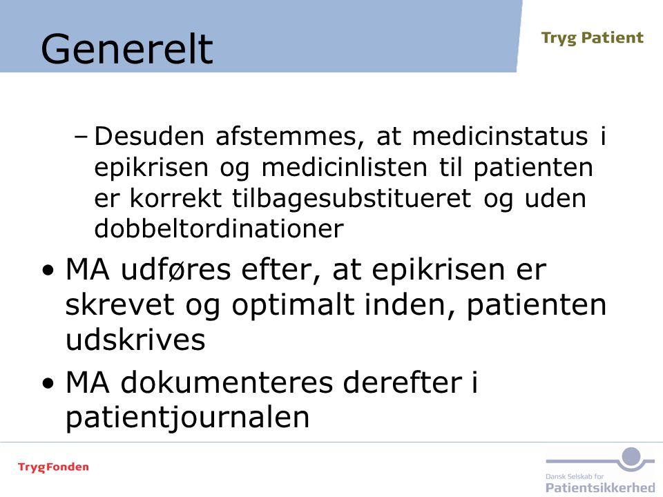 Generelt Desuden afstemmes, at medicinstatus i epikrisen og medicinlisten til patienten er korrekt tilbagesubstitueret og uden dobbeltordinationer.