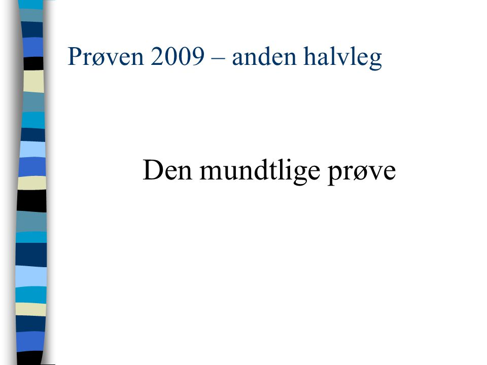 Prøven 2009 – anden halvleg Den mundtlige prøve