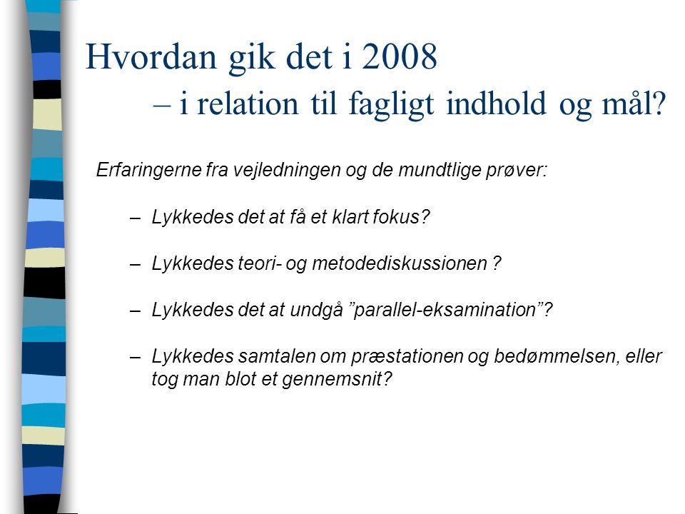 Hvordan gik det i 2008 – i relation til fagligt indhold og mål