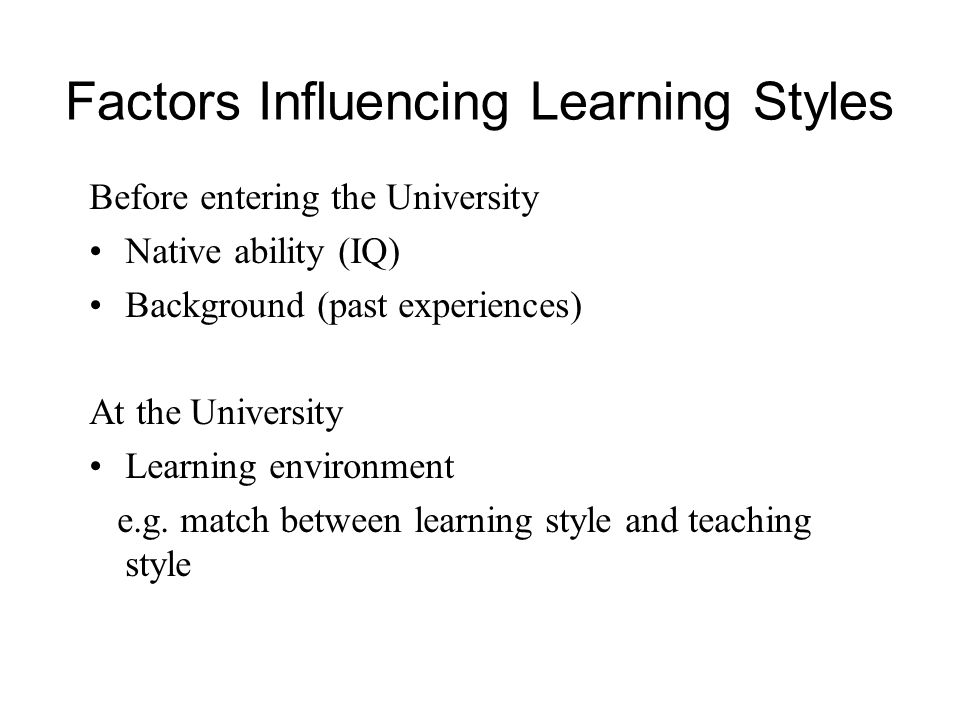 Factors Influencing Learning Styles