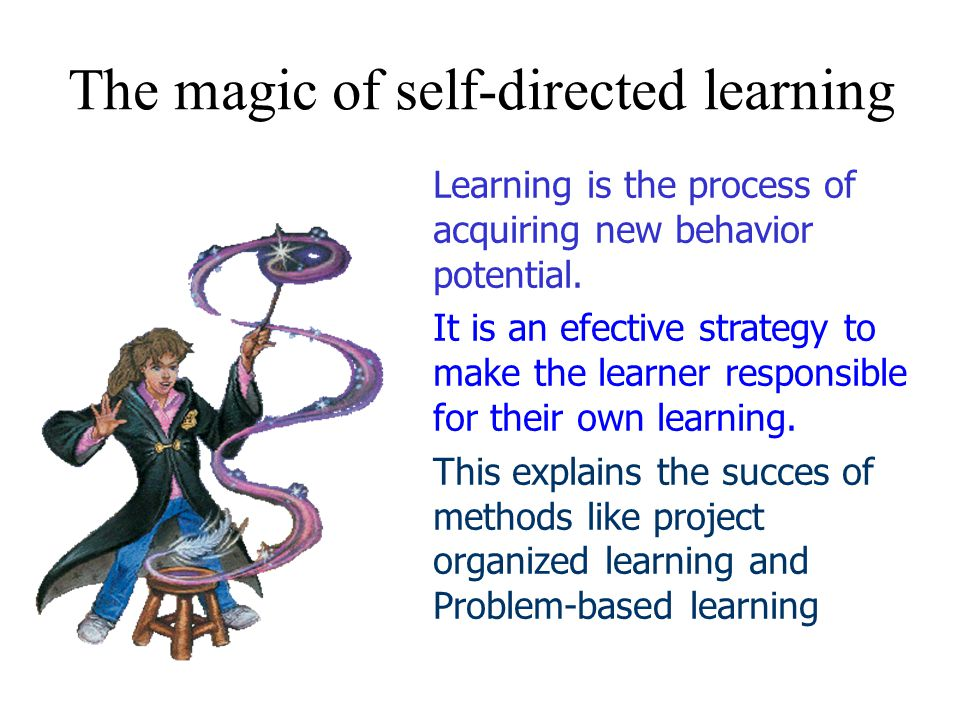 The magic of self-directed learning