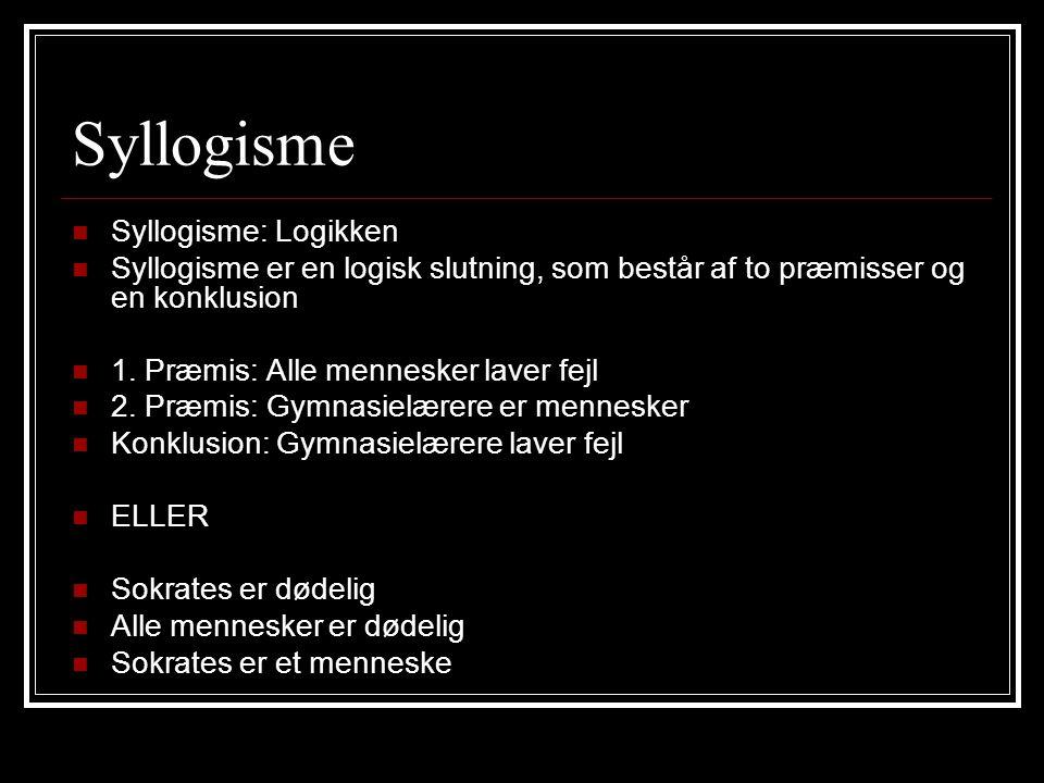 Syllogisme Syllogisme: Logikken