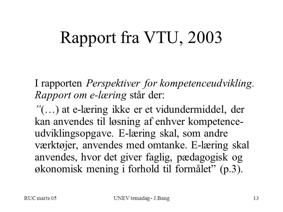 Rapport fra VTU, 2003 I rapporten Perspektiver for kompetenceudvikling. Rapport om e-læring står der: