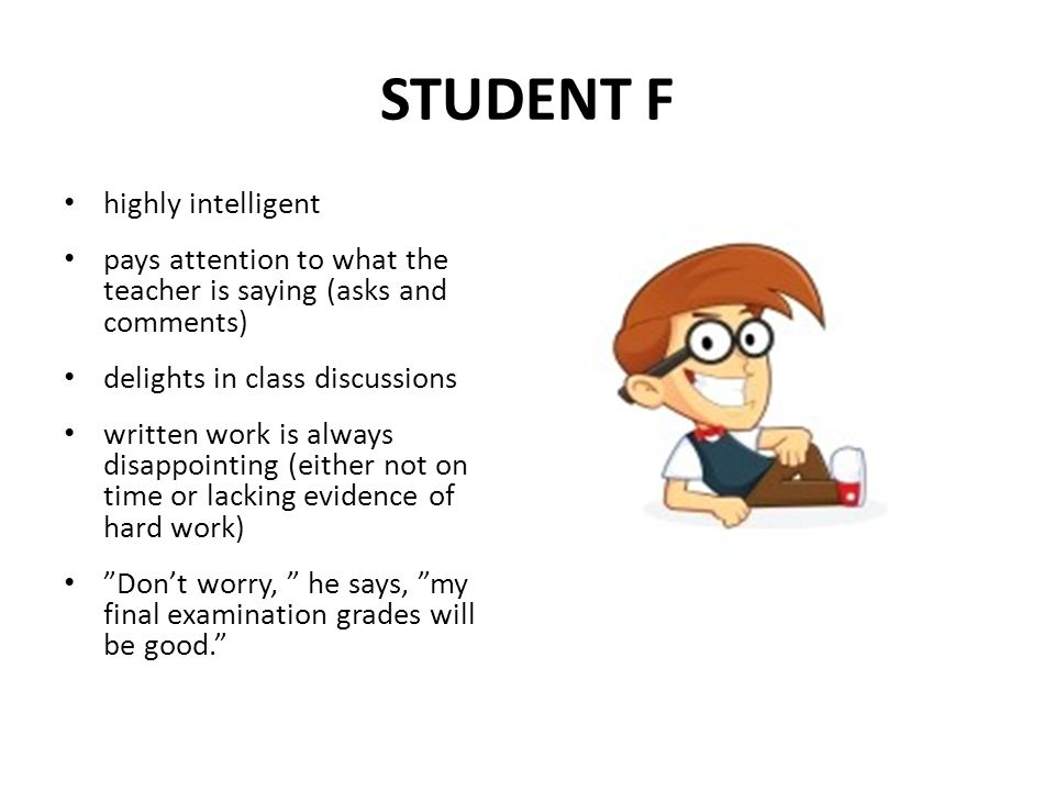 STUDENT F highly intelligent