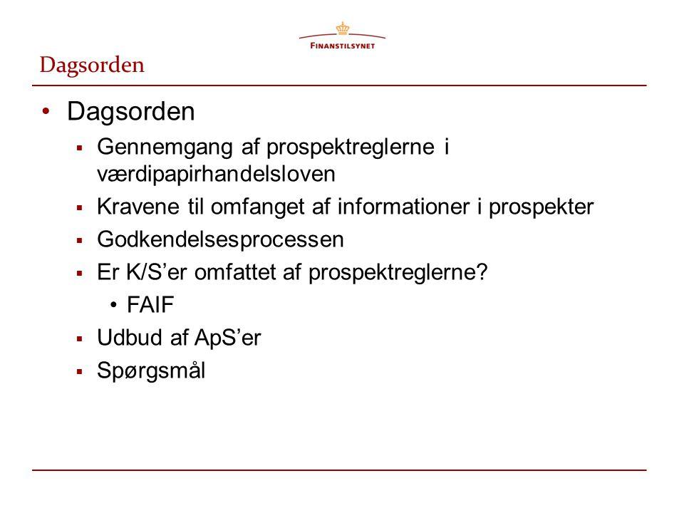 Dagsorden Dagsorden. Gennemgang af prospektreglerne i værdipapirhandelsloven. Kravene til omfanget af informationer i prospekter.