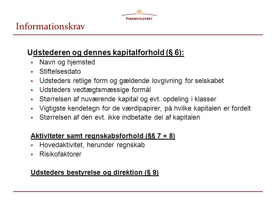 Informationskrav Udstederen og dennes kapitalforhold (§ 6):