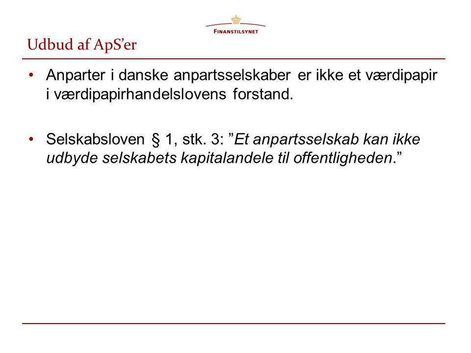 Udbud af ApS'er Anparter i danske anpartsselskaber er ikke et værdipapir i værdipapirhandelslovens forstand.