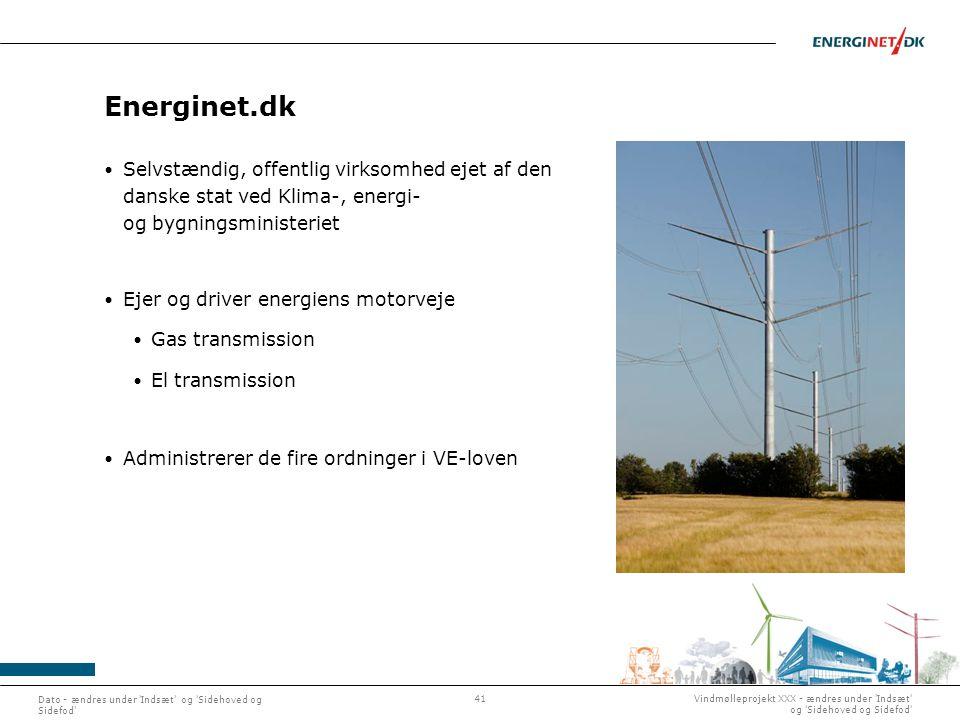 Energinet.dk Selvstændig, offentlig virksomhed ejet af den danske stat ved Klima-, energi- og bygningsministeriet.