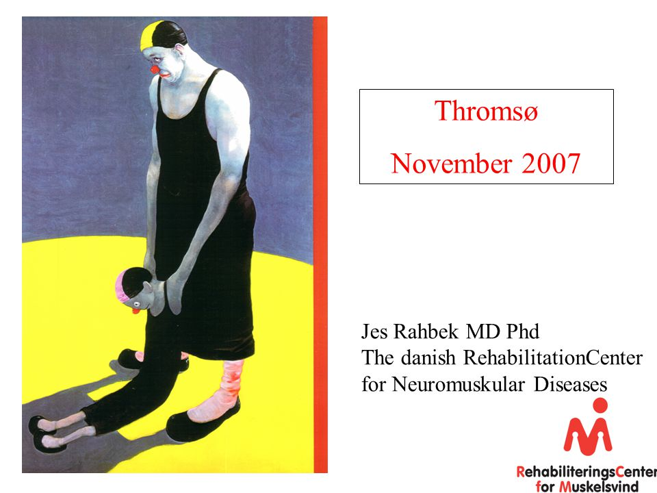 Thromsø November 2007 Jes Rahbek MD Phd