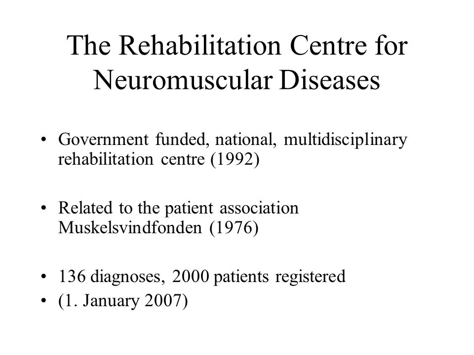 The Rehabilitation Centre for Neuromuscular Diseases
