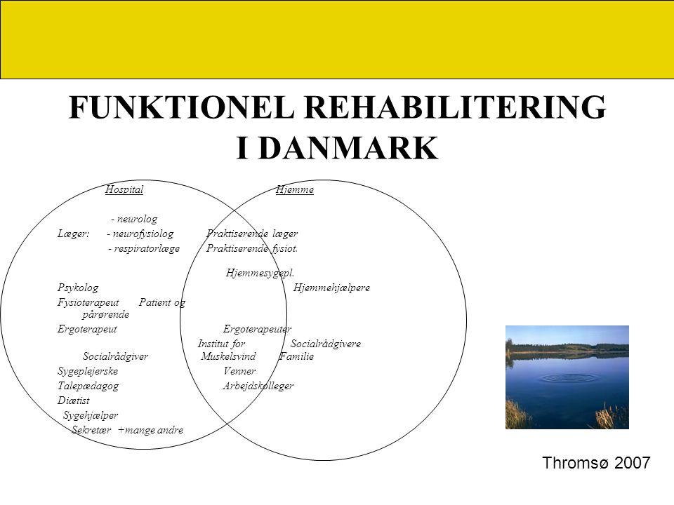 FUNKTIONEL REHABILITERING I DANMARK