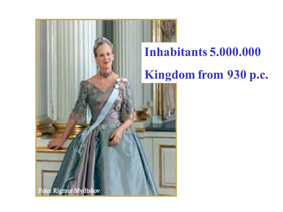 Inhabitants 5.000.000 Kingdom from 930 p.c.