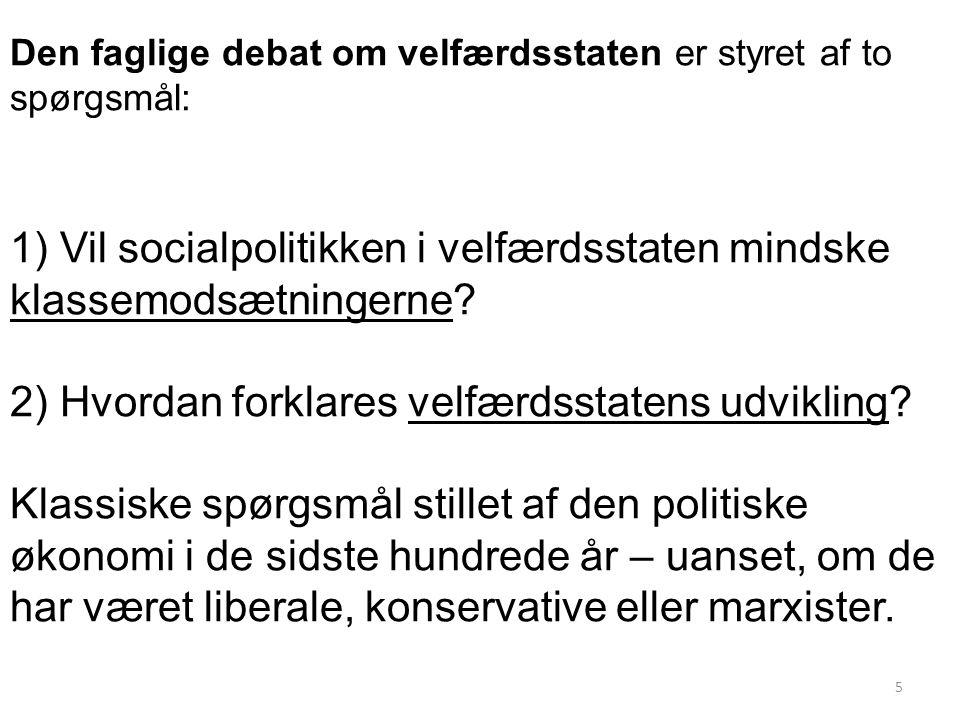 1) Vil socialpolitikken i velfærdsstaten mindske klassemodsætningerne