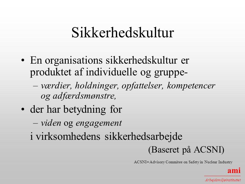 Sikkerhedskultur En organisations sikkerhedskultur er produktet af individuelle og gruppe-