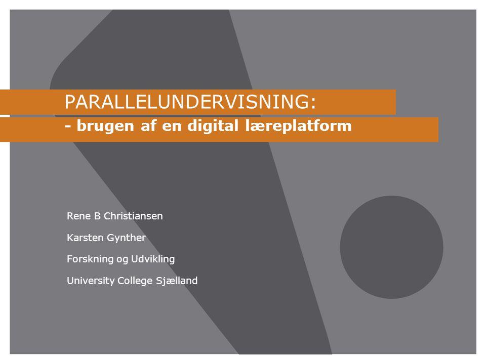 PARALLELUNDERVISNING: - brugen af en digital læreplatform