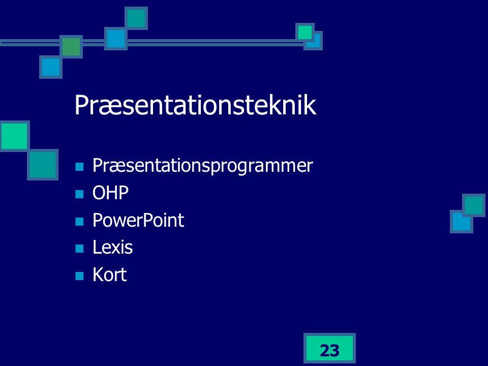 Præsentationsteknik Præsentationsprogrammer OHP PowerPoint Lexis Kort