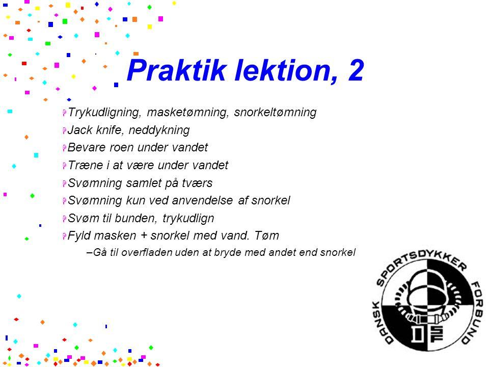 Praktik lektion, 2 Trykudligning, masketømning, snorkeltømning