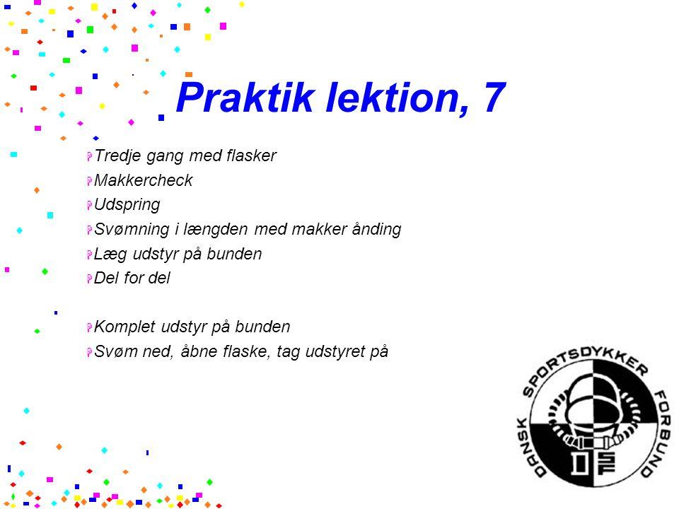 Praktik lektion, 7 Tredje gang med flasker Makkercheck Udspring