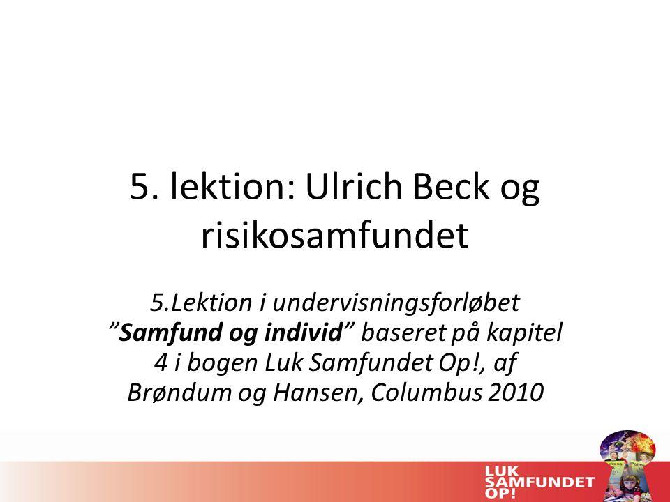 5. lektion: Ulrich Beck og risikosamfundet