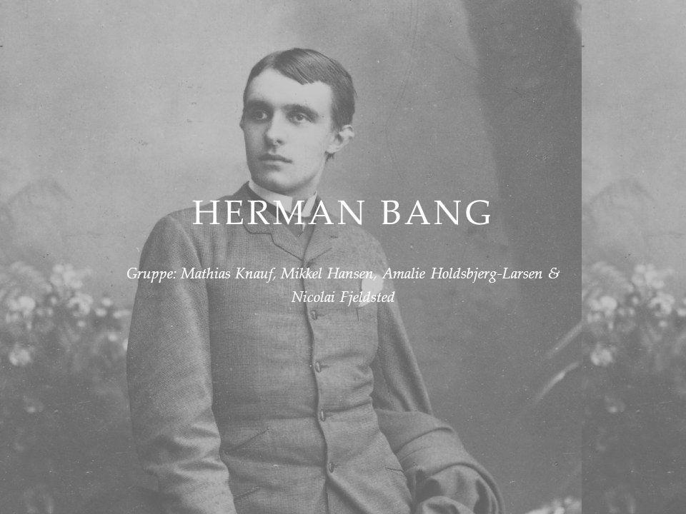 Herman Bang Gruppe: Mathias Knauf, Mikkel Hansen, Amalie Holdsbjerg-Larsen & Nicolai Fjeldsted