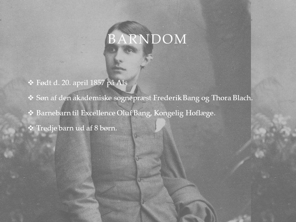 Barndom Født d. 20. april 1857 på Als