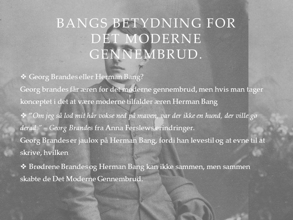 Bangs betydning for det Moderne Gennembrud.