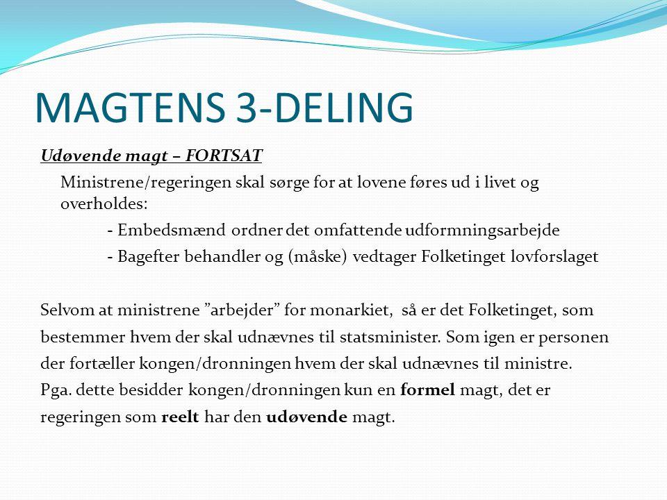 MAGTENS 3-DELING Udøvende magt – FORTSAT