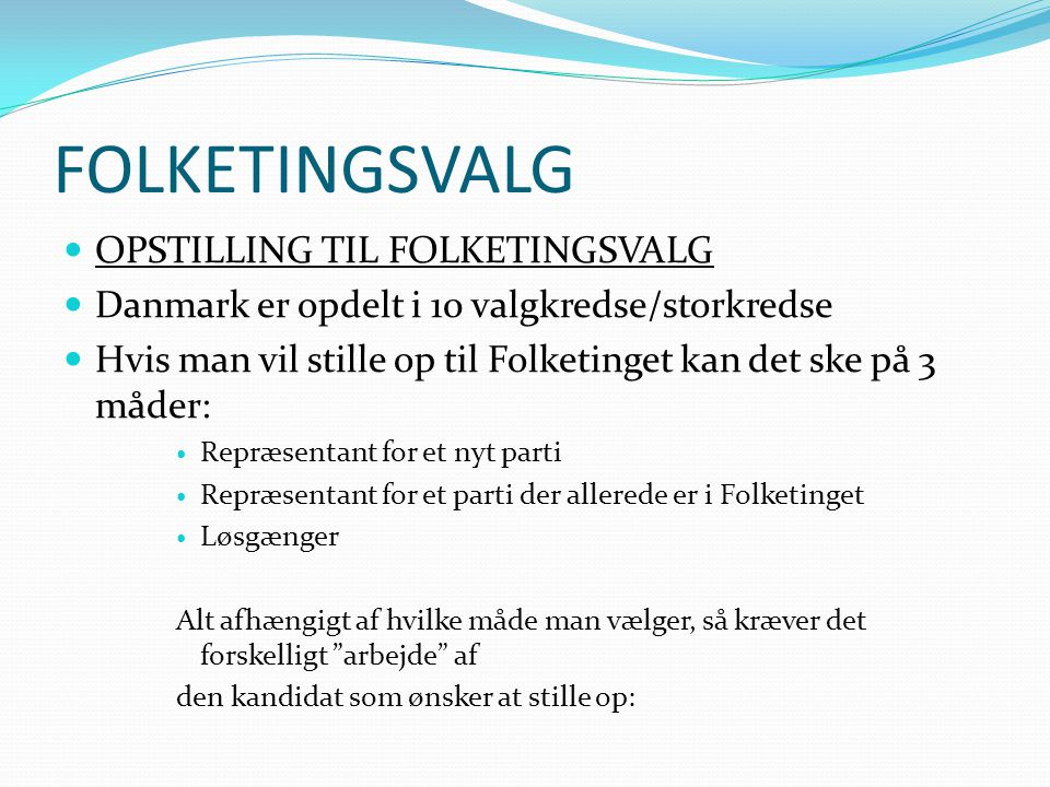 FOLKETINGSVALG OPSTILLING TIL FOLKETINGSVALG