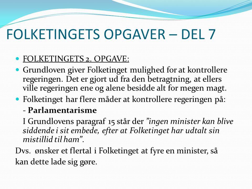 FOLKETINGETS OPGAVER – DEL 7