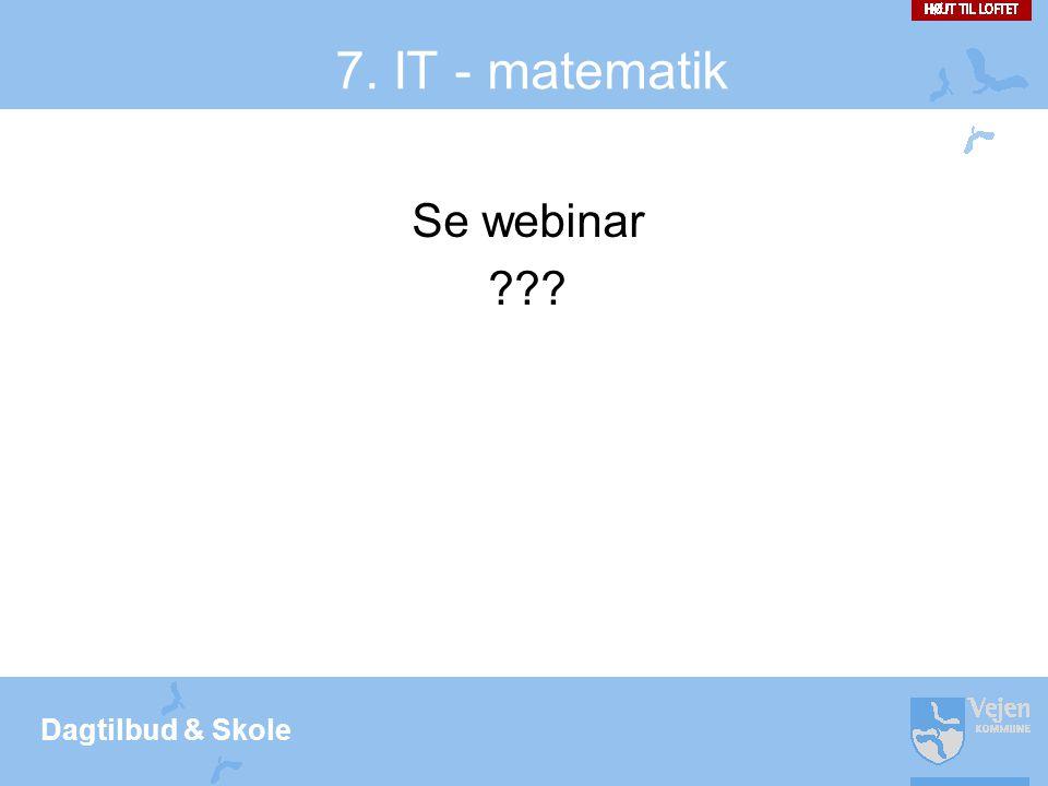 7. IT - matematik Se webinar