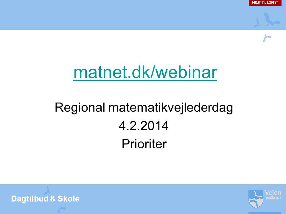 Regional matematikvejlederdag 4.2.2014 Prioriter