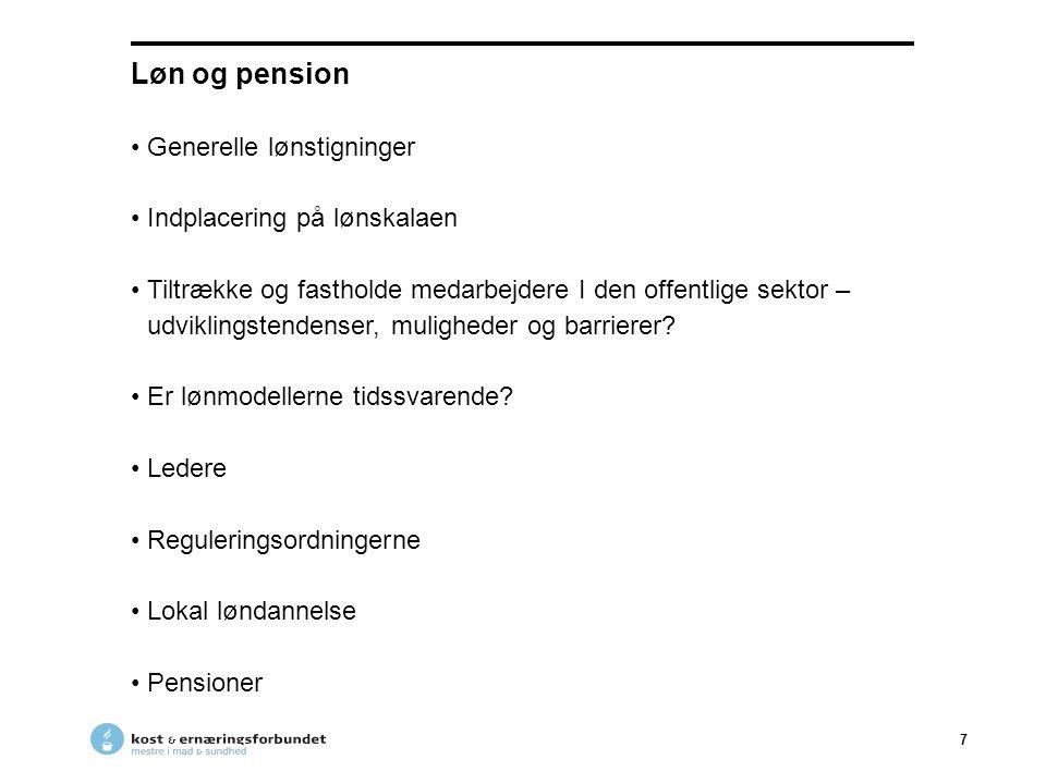 Løn og pension Generelle lønstigninger Indplacering på lønskalaen